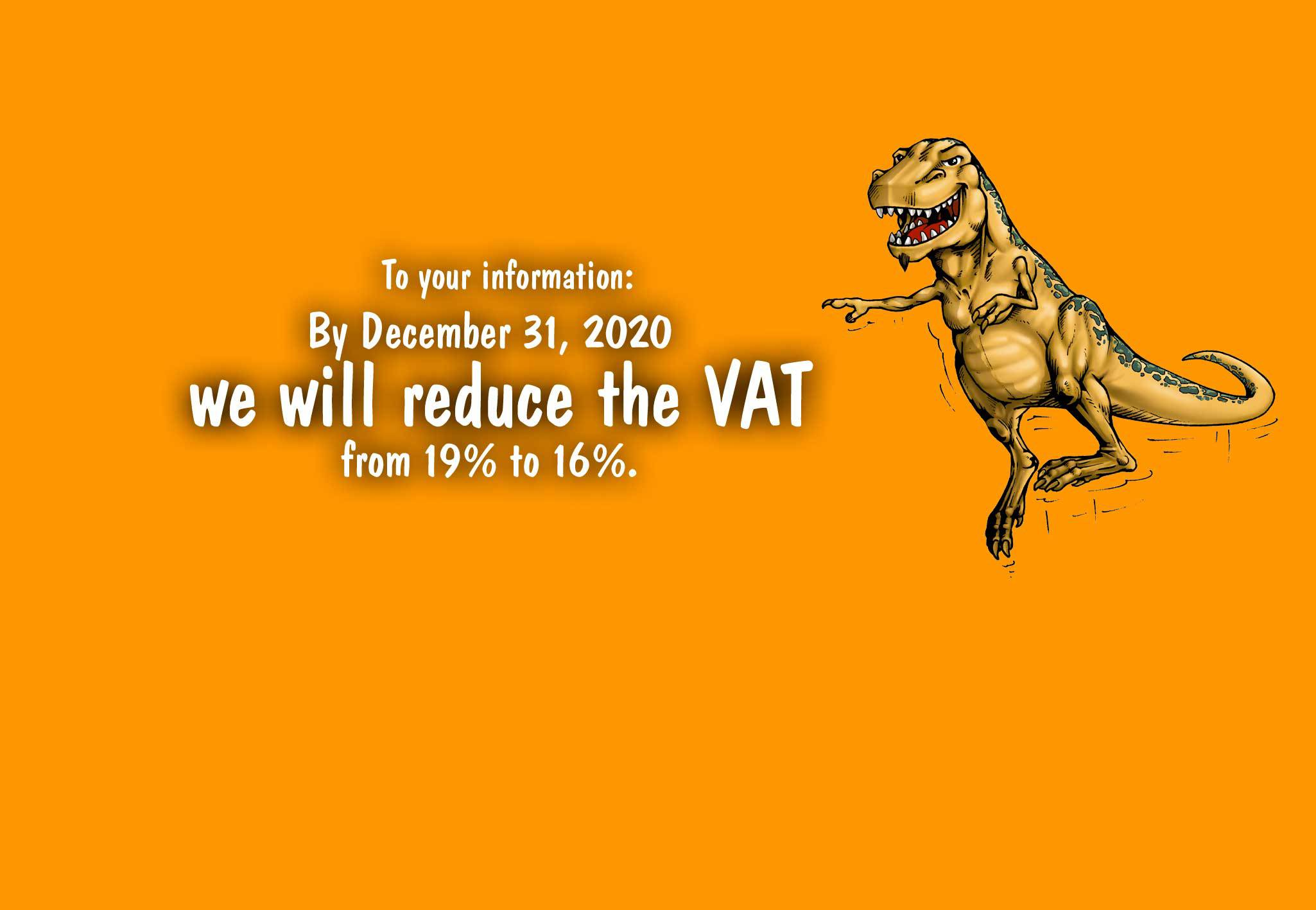 VAT reduction from 19% to 16%.